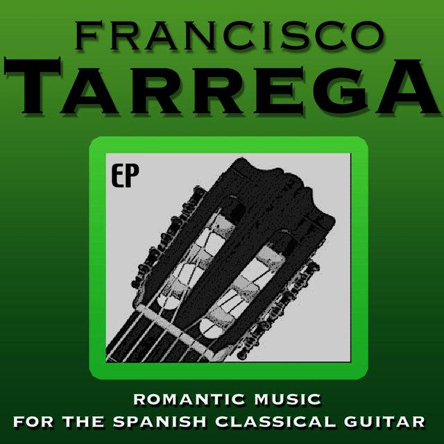 Listen to Francisco Tarrega: Romantic Music for the Spanish