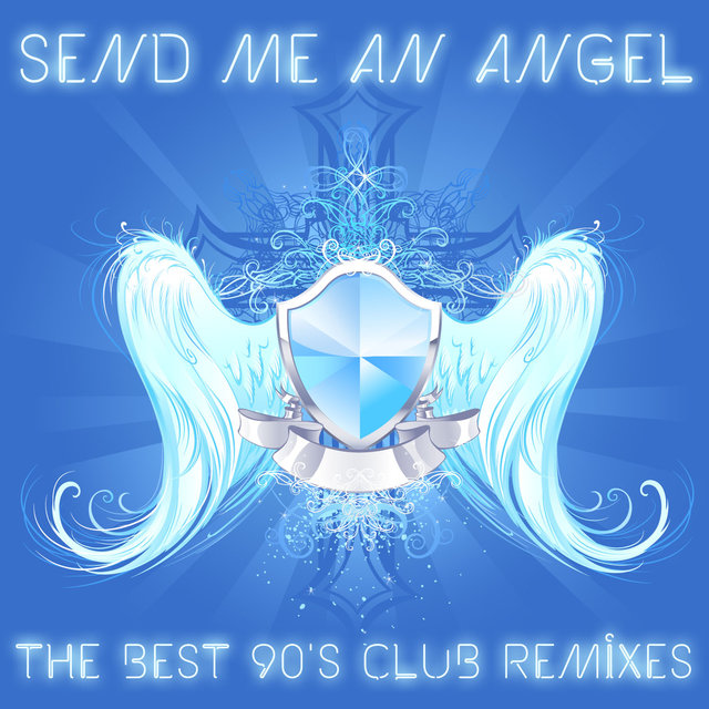 Send Me an Angel: The Best 90's Club Remixes of House