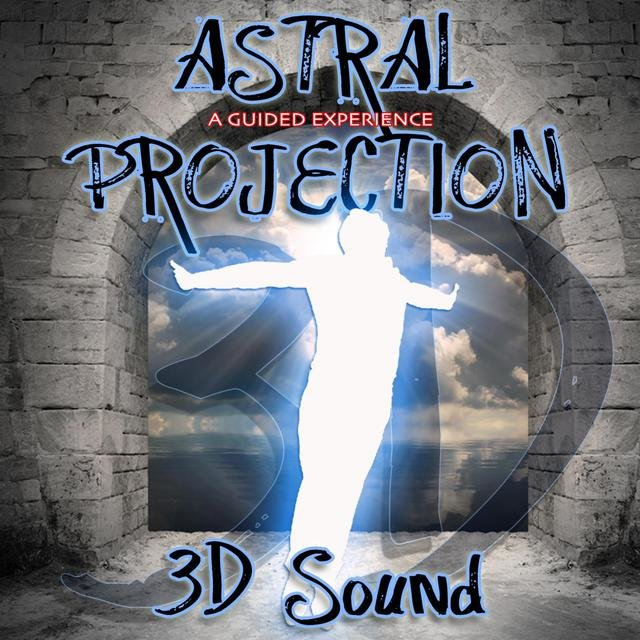 Listen to 3d Sound Astral Projection a Guided Experience by Paul