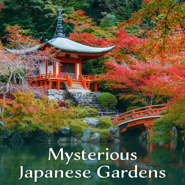 Mysterious Japanese Gardens - Magical Worlds, Zen Spirit