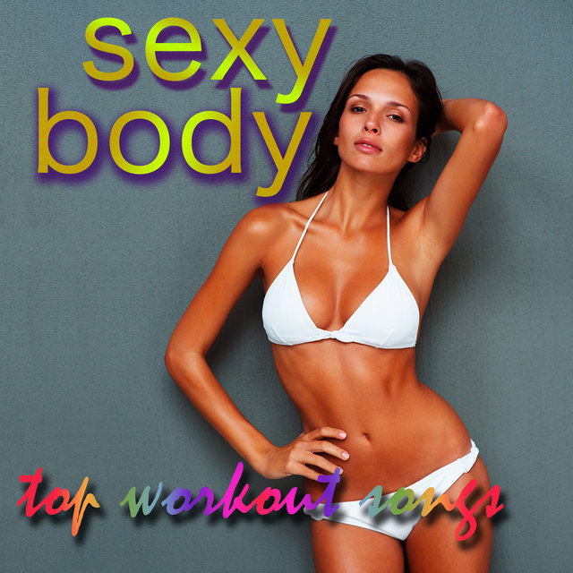 c693c7294f9 Listen to Sexy Body – Top Workout Songs for Women Fitness