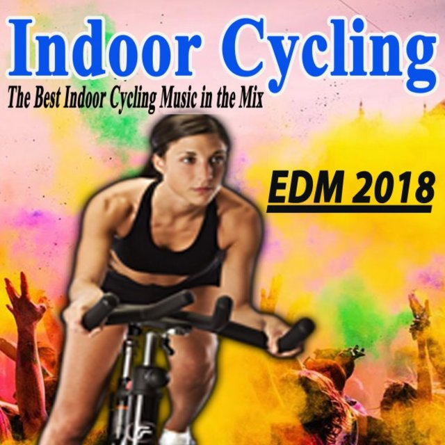 Indoor Cycling EDM 2018 (The Best Indoor Cycling Music Spinning in