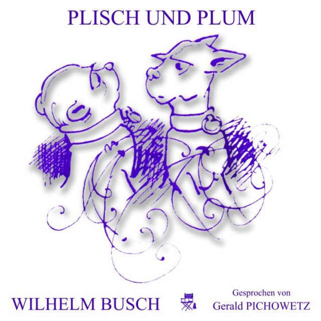 Plisch Und Plum By Wilhelm Busch On Tidal