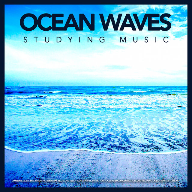 Ocean Waves Studying Music: Ambient Music For Studying