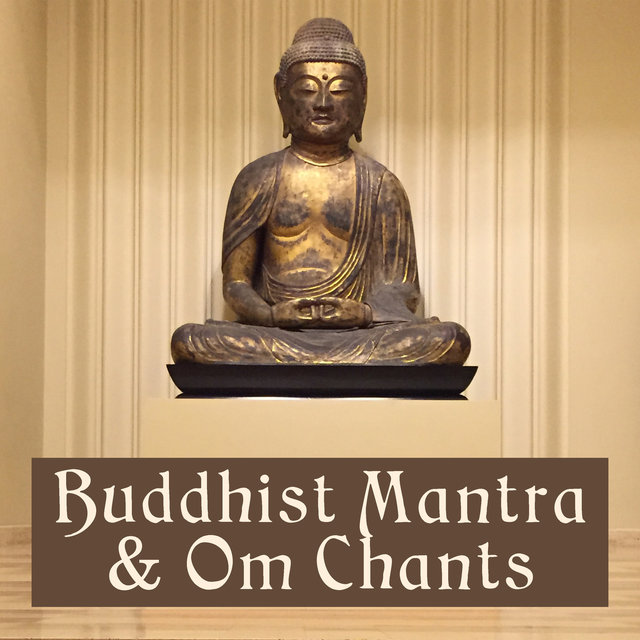 Listen to Buddhist Mantra & Om Chants: Far East Sounds