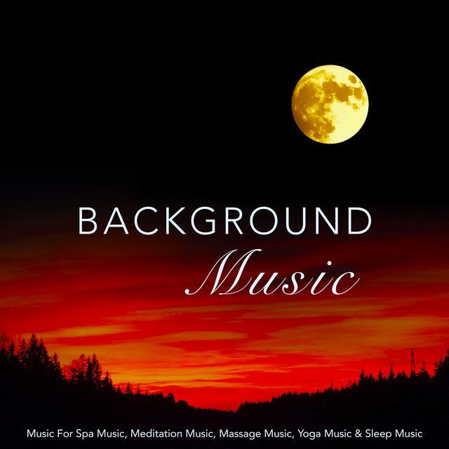 Background Music: Music For Spa Music, Meditation Music