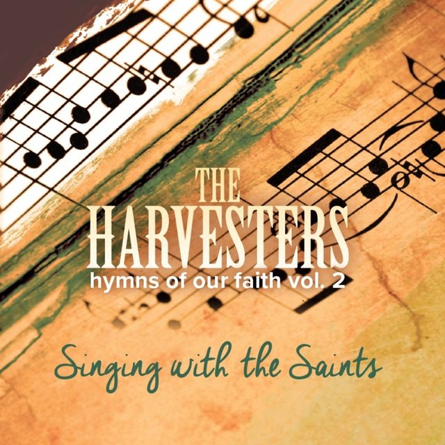 Hymns of Our Faith, Vol  2: Singing with the Saints by The