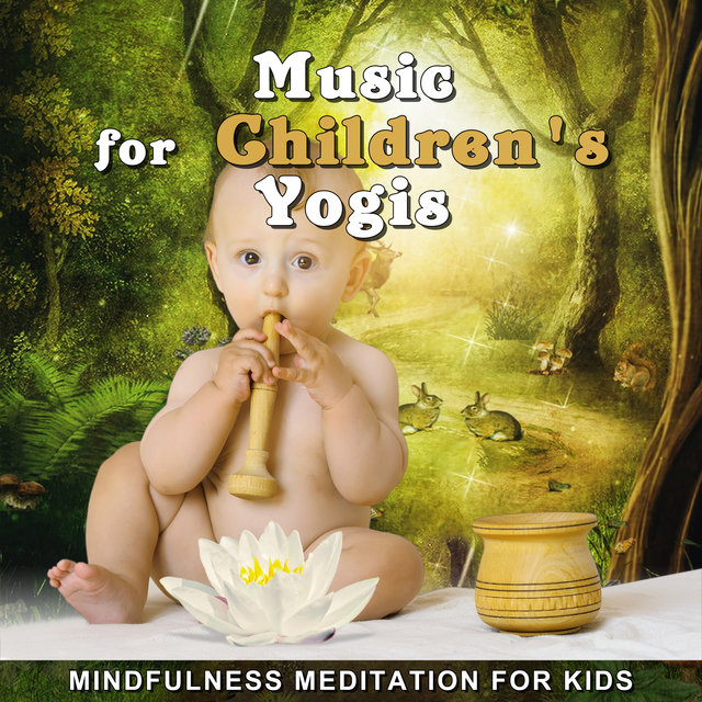 Music for Children's Yogis: Mindfulness Meditation for Kids