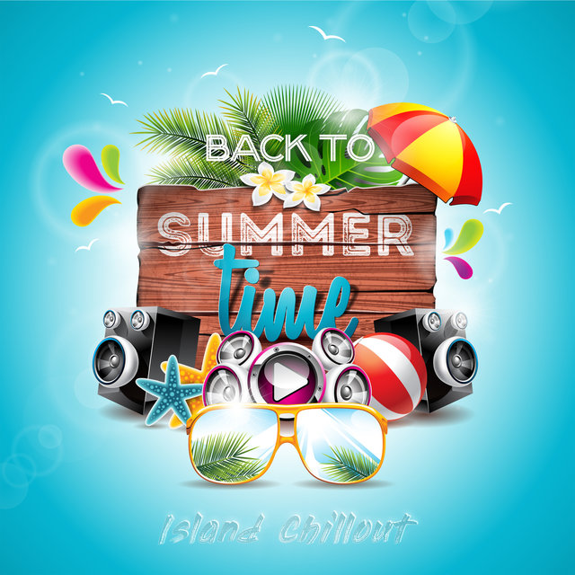 Back to Summertime: Island Chillout by Dancefloor Hits 2015