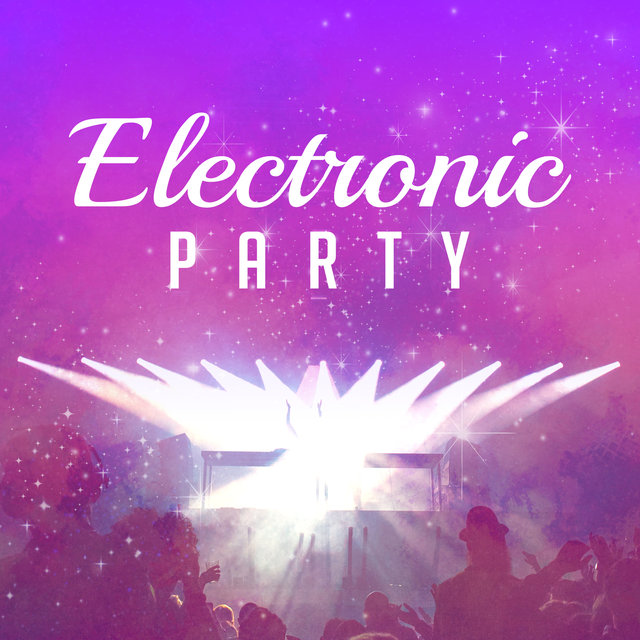 Electronic Party – Chill Out Music, Summer Hits 2017