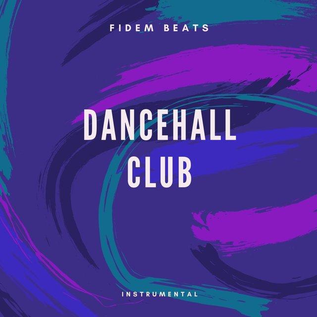 Dancehall Club Instrumental by Fidem Beats on TIDAL