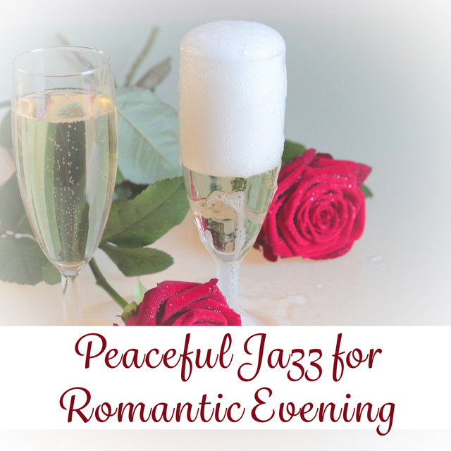 Peaceful Jazz for Romantic Evening – Soft Music to Relax