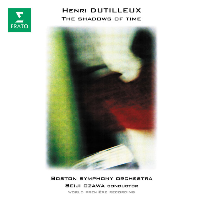 Dutilleux: The Shadows of Time