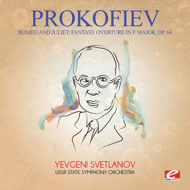 Prokofiev: Romeo and Juliet, Fantasy Overture in F Major, Op. 64 (Digitally Remastered)