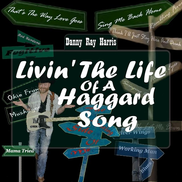 Livin' the Life of a Haggard Song