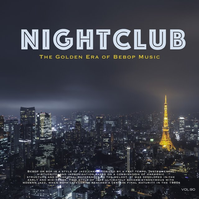 Nightclub, Vol. 90 (The Golden Era of Bebop Music)