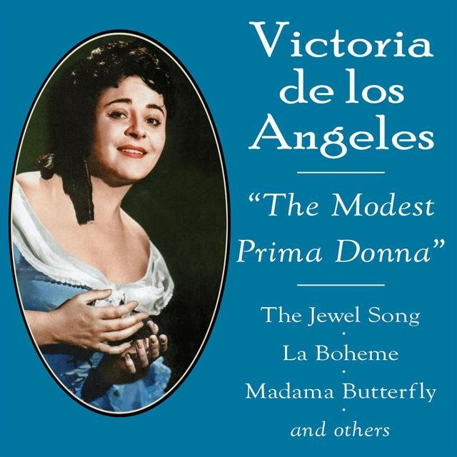 "Victoria de los Angeles ""The Modest Prima Donna"""