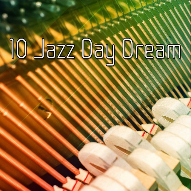 10 Jazz Day Dream