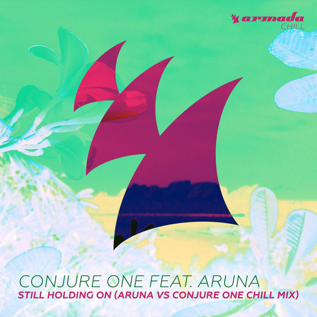 Still Holding On (Aruna vs Conjure One Chill Mix)