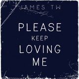 Please Keep Loving Me