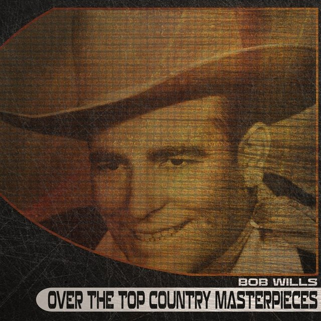 Over the Top Country Masterpieces