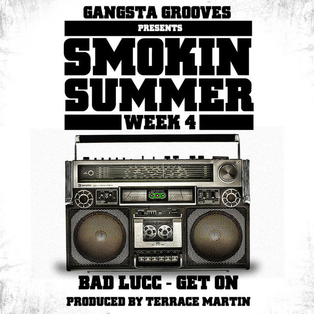 Gangsta Grooves presents: Smokin Summer Week 4