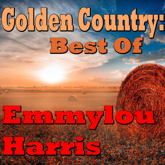 Golden Country: Emmylou Harris