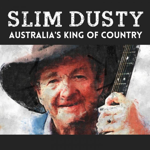 Slim Dusty - Australia's King of Country