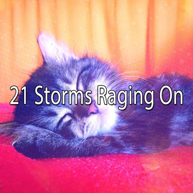 21 Storms Raging On
