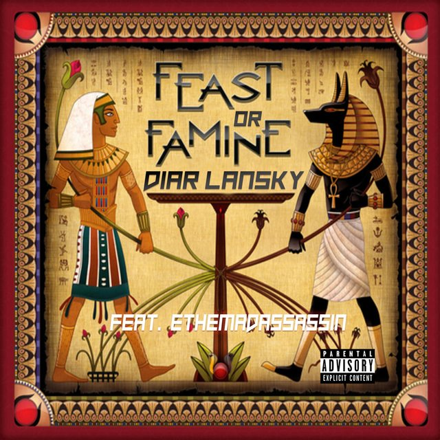 Feast or Famine (feat. Ethemadassassin)