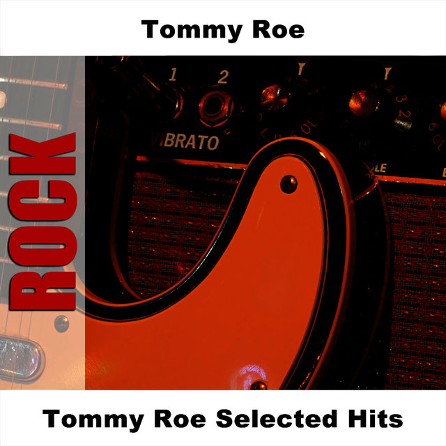 Tommy Roe Selected Hits