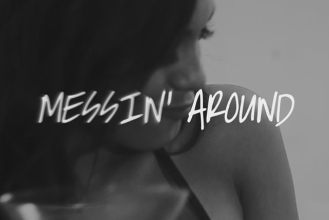 Messin' Around (Lyric Video)