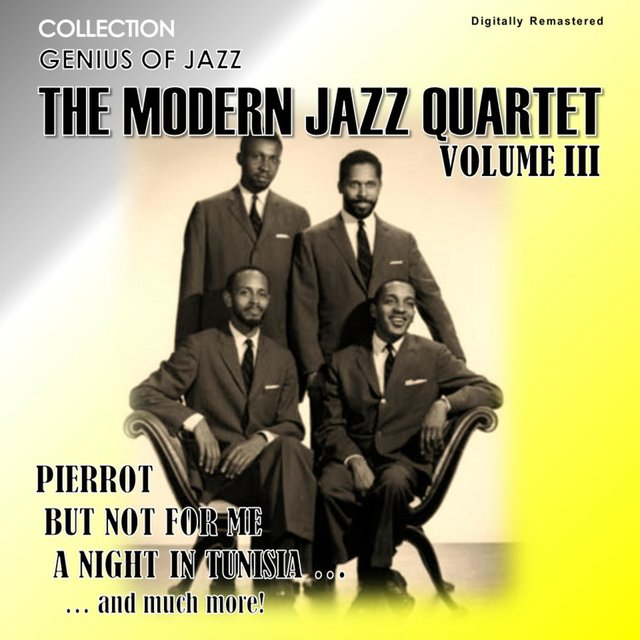 Genius of Jazz - The Modern Jazz Quartet, Vol. 3 (Digitally Remastered)