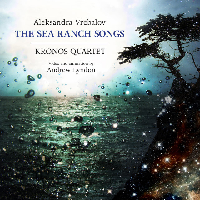 Aleksandra Vrebalov: The Sea Ranch Songs