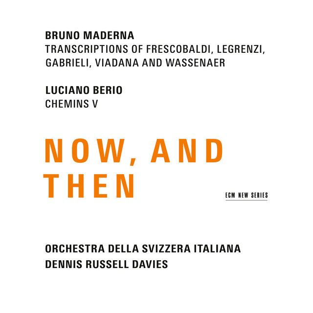 Maderna & Berio: Now, And Then