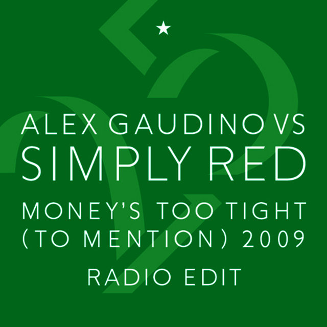 Money's Too Tight (To Mention) '09 (Alex Gaudino Radio Edit)