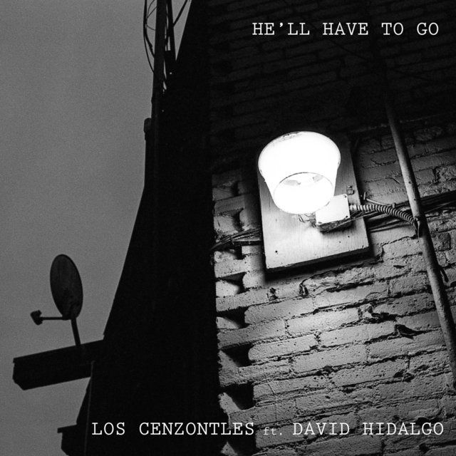 He'll Have to Go (feat. David Hidalgo)