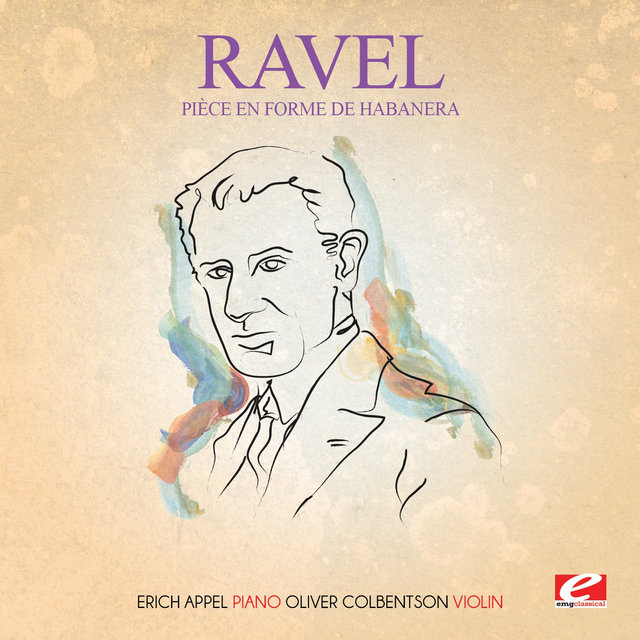 Ravel: Pièce en forme de Habanera (Digitally Remastered)