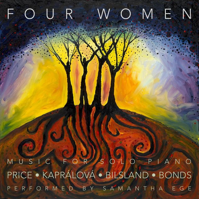 Four Women: Music for Solo Piano by Price, Kaprálová, Bilsland and Bonds