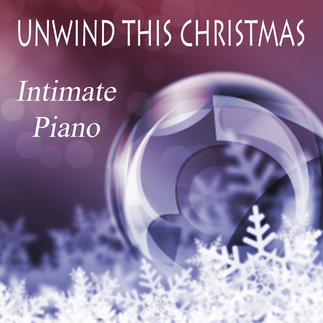 Unwind This Christmas - Intimate Piano