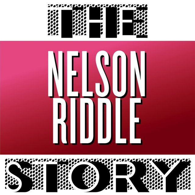 The Nelson Riddle Story