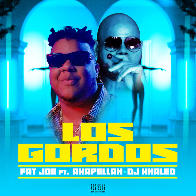 Los Gordos (feat. Akapellah & DJ Khaled)