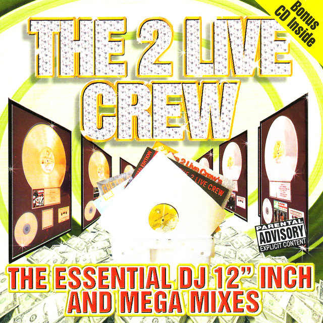 The 2 Live Crew - The Essential Dj 12'inch And Mega Mixes