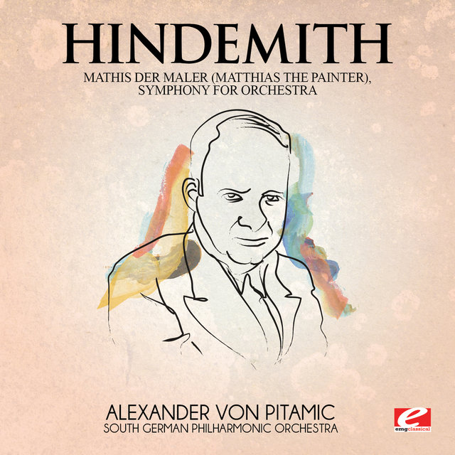 Hindemith: Mathis Der Maler (Matthias the Painter), Symphony for Orchestra [Digitally Remastered]