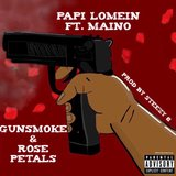 Gunsmoke and Rose Petals (feat. Maino)