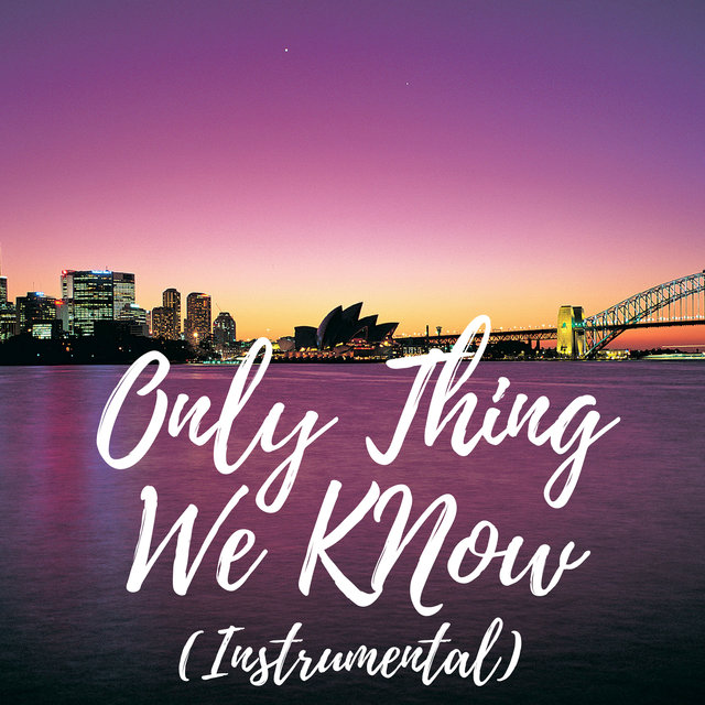 Only Thing We Know (Instrumental)
