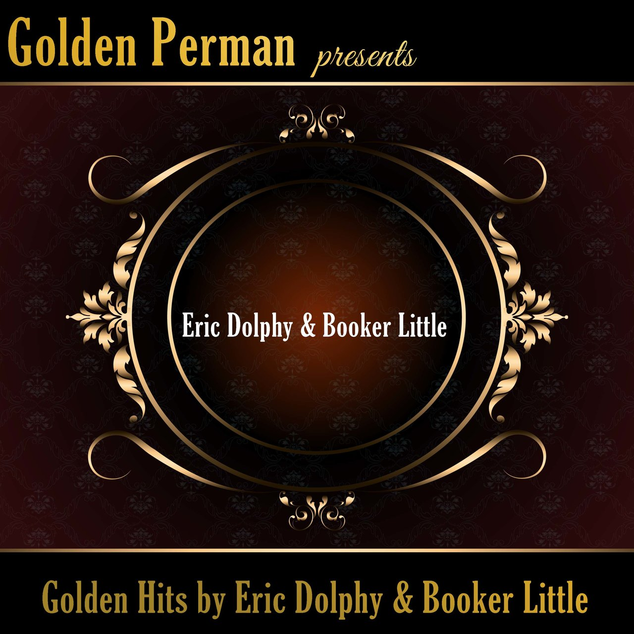 Golden Hits by Eric Dolphy & Booker Little