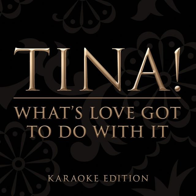 What's Love Got To Do With It [Karaoke Version] (Karaoke Version)