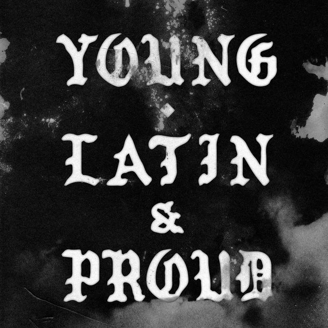Young, Latin and Proud