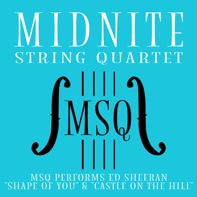 MSQ Performs Ed Sheeran's Shape of You & Castle on the Hill